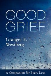 Good Grief by Granger Westberg