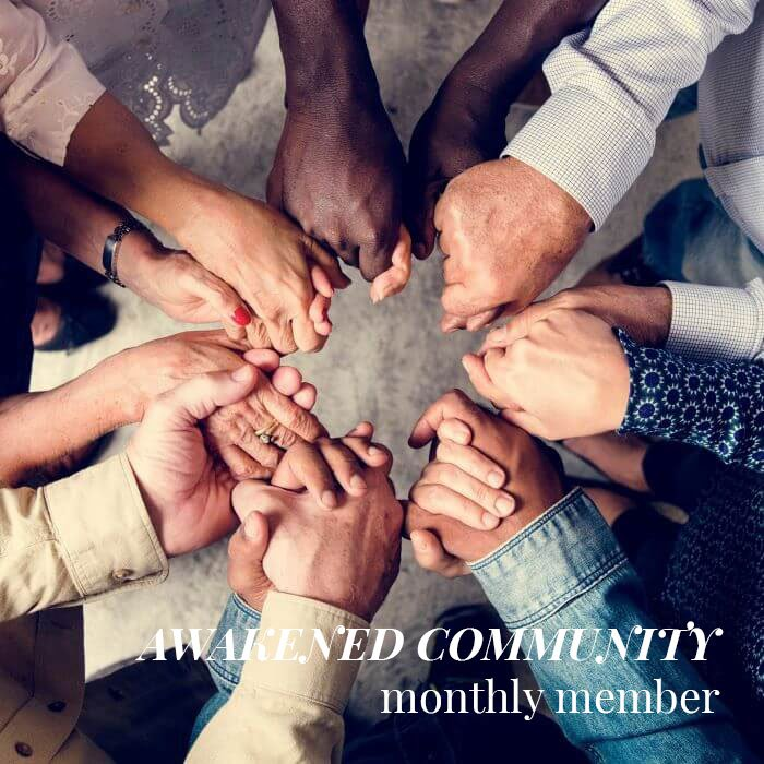 Join the Awakened Community as a Monthly Member